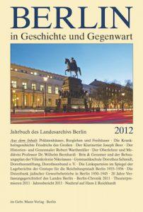 Berlin in Geschichte und Gegenwart, Jahrbuch des Landesarchivs 2012