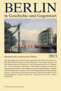 Berlin in Geschichte und Gegenwart, Jahrbuch des Landesarchivs 2013
