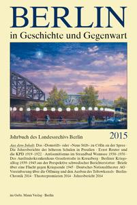 Berlin in Geschichte und Gegenwart, Jahrbuch des Landesarchivs 2015