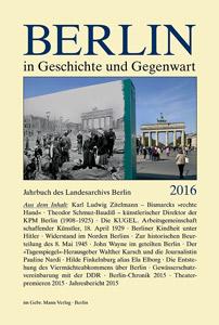 Berlin in Geschichte und Gegenwart, Jahrbuch des Landesarchivs Berlin 2016