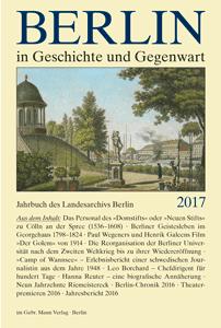 Berlin in Geschichte und Gegenwart. Jahrbuch des Landesarchivs Berlin 2016