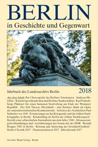Berlin in Geschichte und Gegenwart. Jahrbuch des Landesarchivs Berlin 2018